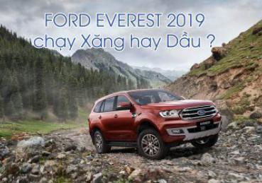 Dòng xe Ford Everest chạy xăng hay dầu ?
