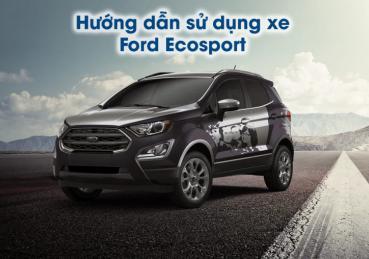 Hướng dẫn sử dụng các tính năng trên xe Ford Ecosport (P1)